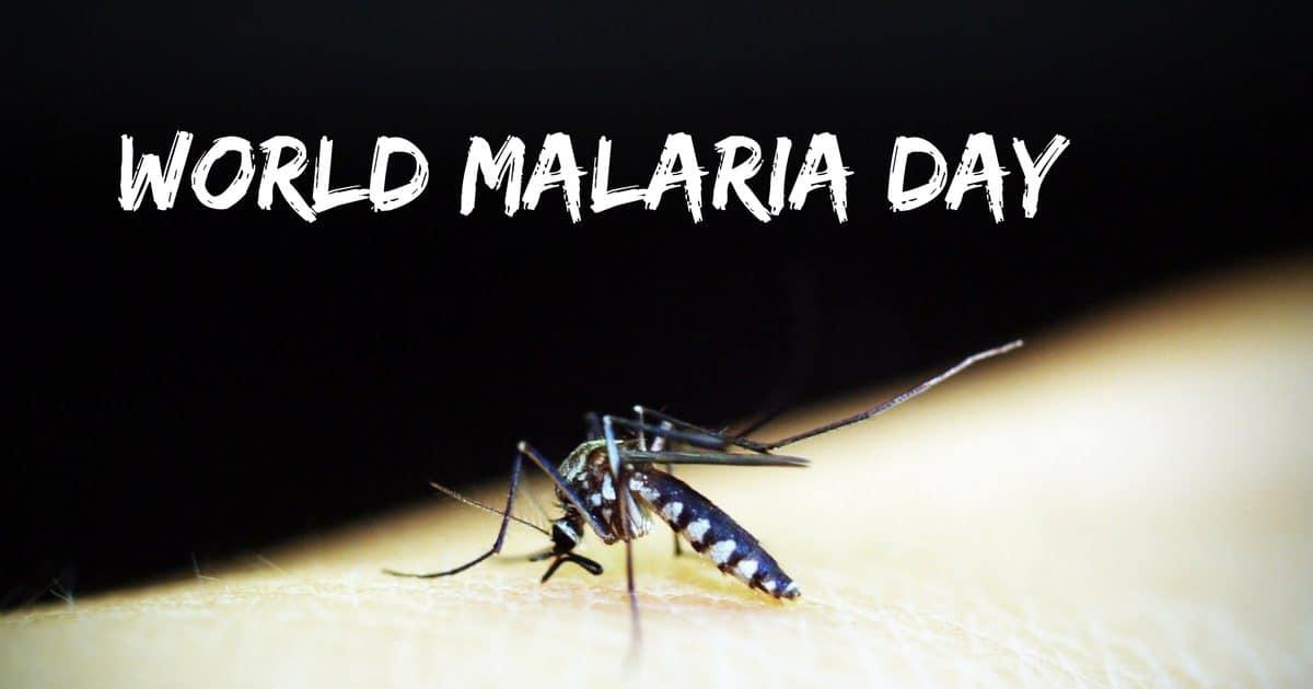 World Malaria Day – April 25