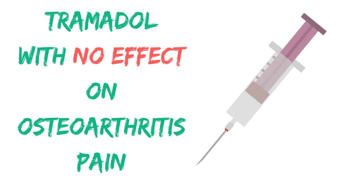 Tramadol with no effect on osteoarthritis pain