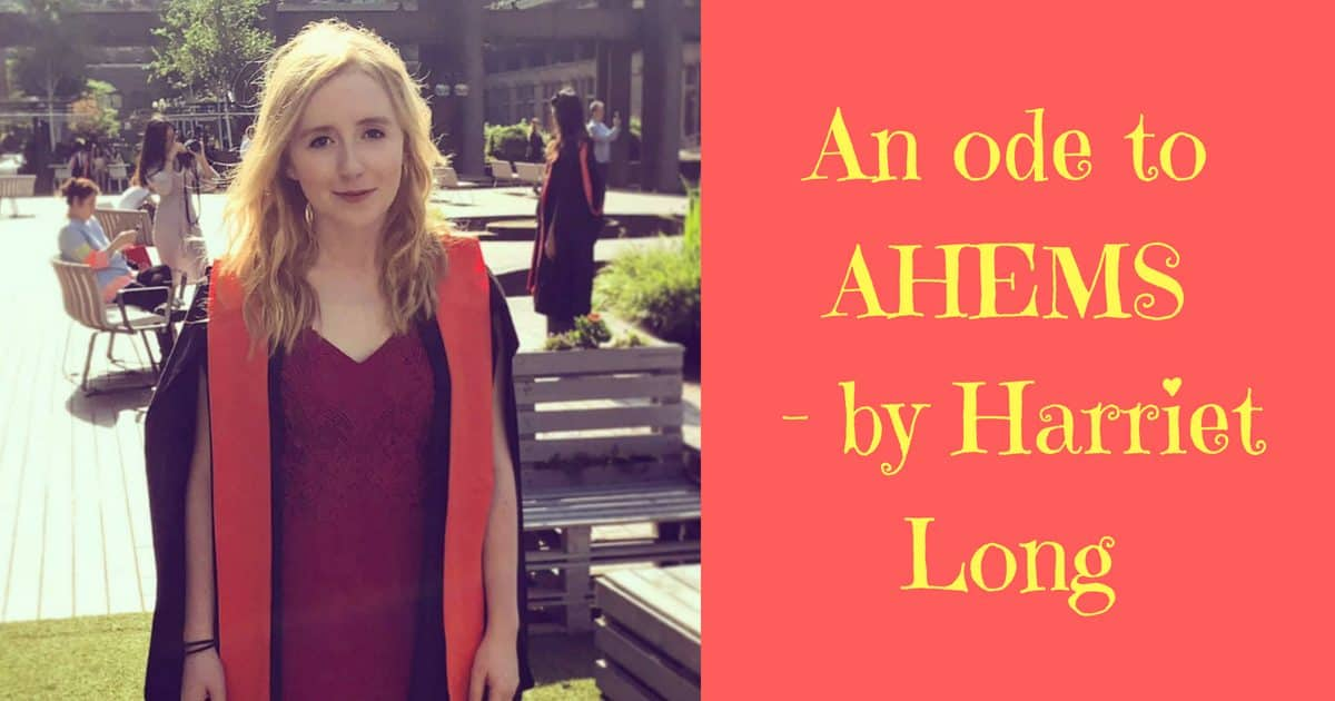 An ode to AHEMS – by Harriet Long