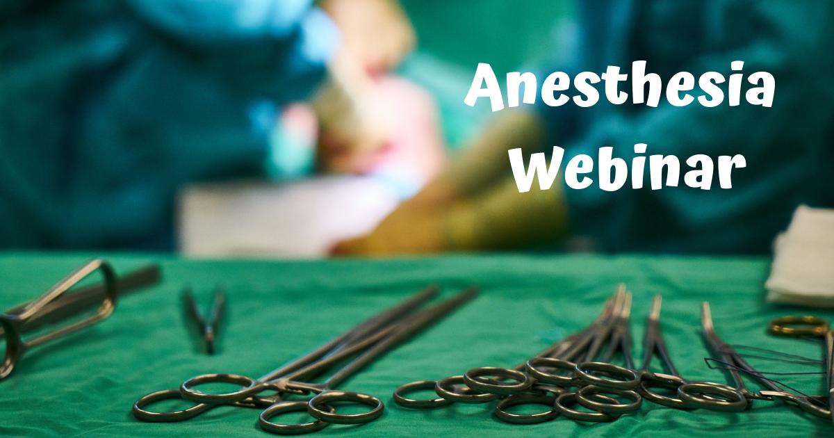 Anesthesia Webinar