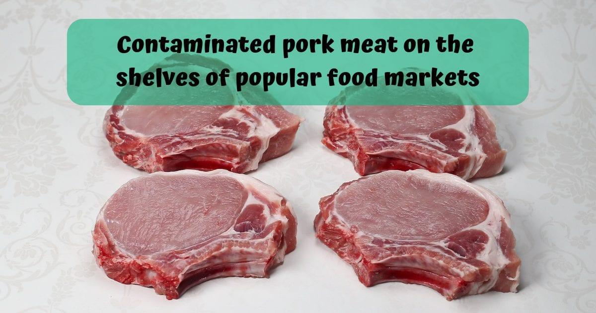 Contaminated pork meat