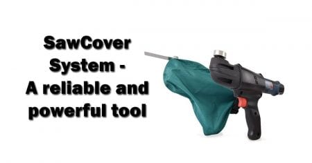 SawCover System – A reliable and powerful tool