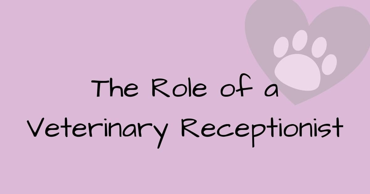 Role of a Veterinary Receptionist