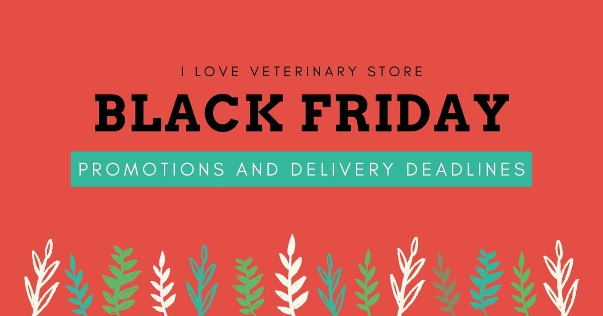 Black Friday Promotions and Delivery Deadlines I love veterinary