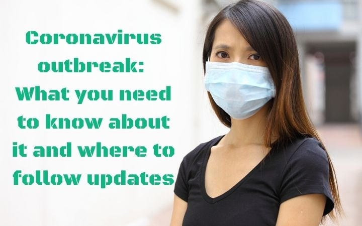 Coronavirus outbreak: What you need to know about it and where to follow updates