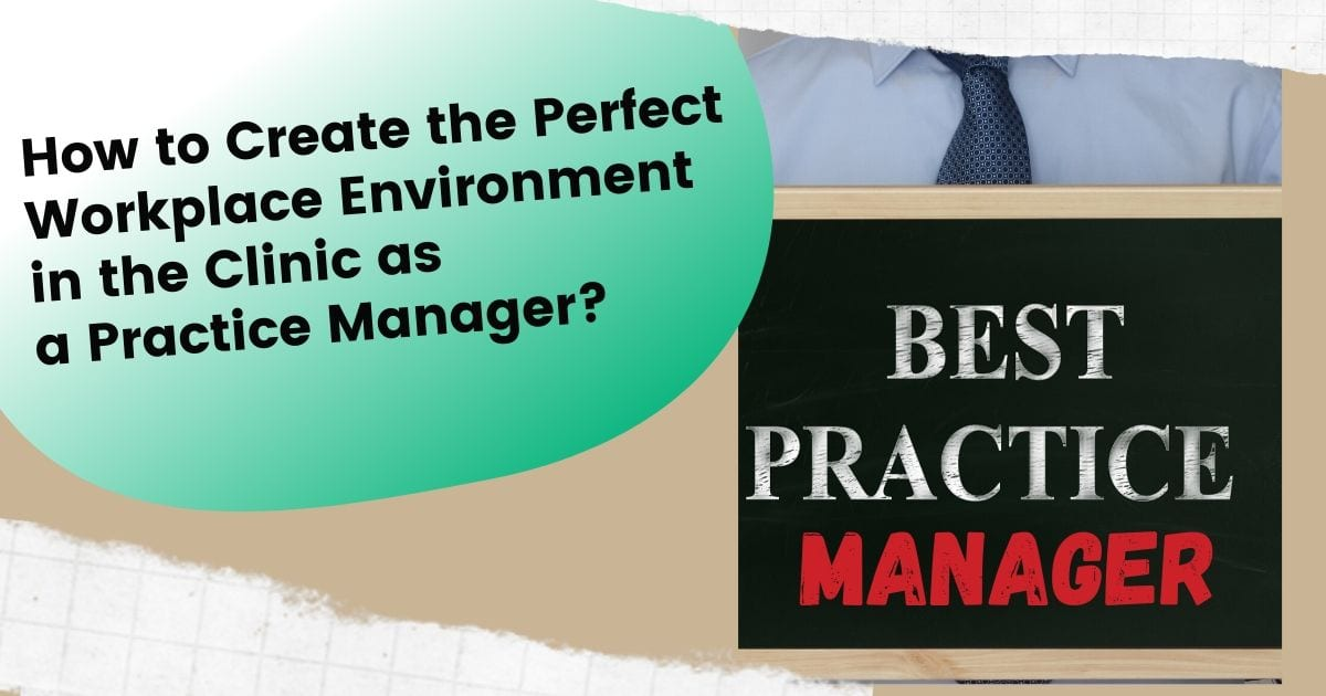 How to Create the Perfect Workplace Environment in the Clinic as a Practice Manager by I Love Veterinary