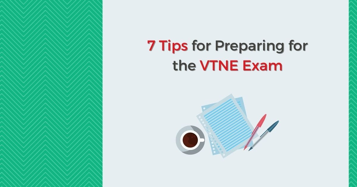 7 Tips for Preparing for the VTNE Exam - I Love Veterinary