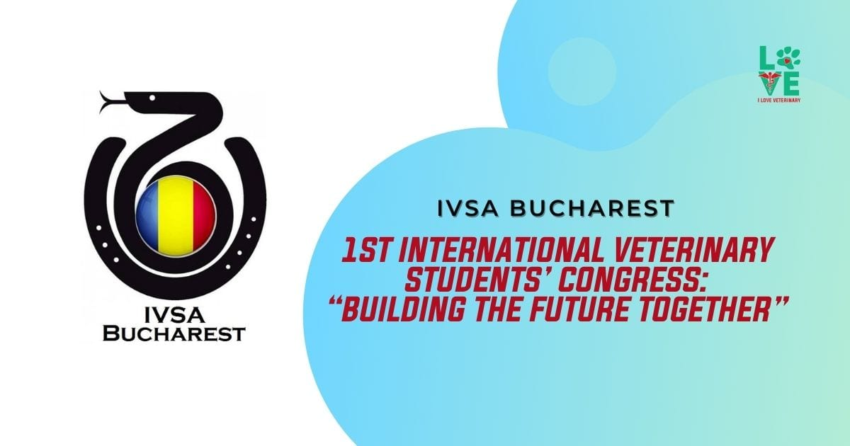 "1st International Veterinary Students' Congress: ""Building the Future Together"" - I Love Veterinary"