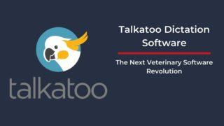 Talkatoo Dictation Software - I Love Veterinary