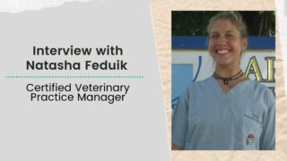 Interview with Natasha Feduik Certified Veterinary Practice Management